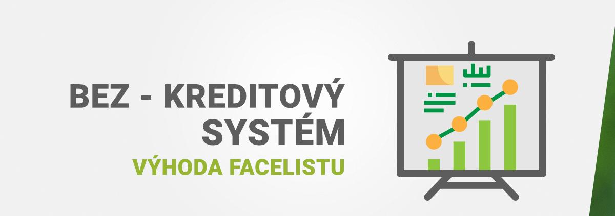 Bez-kreditový systém výhoda Facelistu