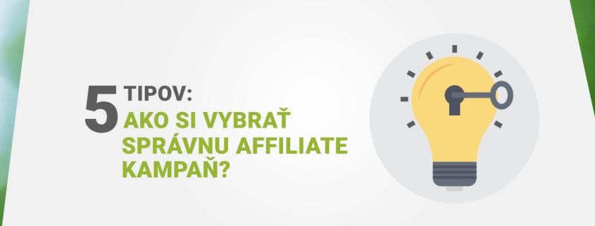 5 typov ako si efektívne vybrať affiliate kampaň