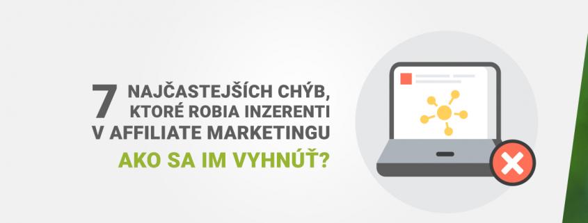 Najčastejšie chyby inzerentov v affiliate marketingu
