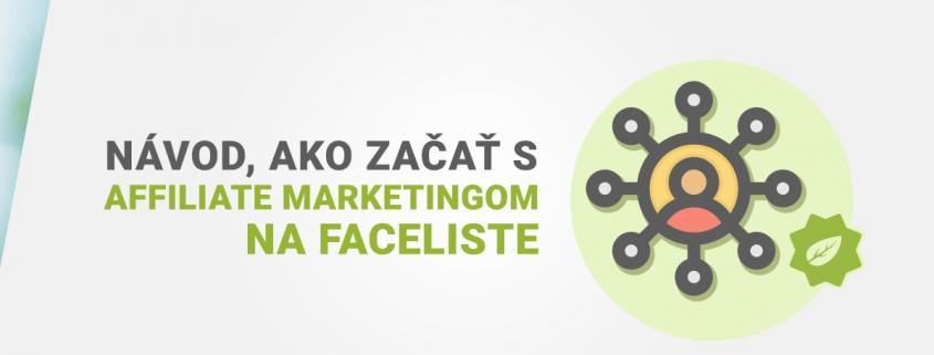 Návod, ako začať s affiliate marketingom na Faceliste