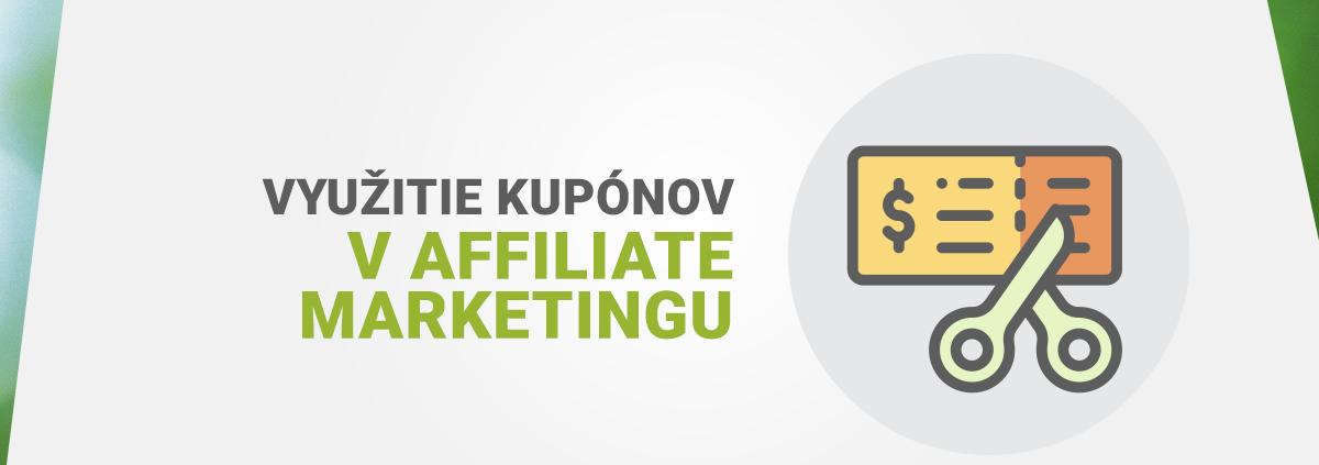 Využitie kupónov v affiliate marketingu